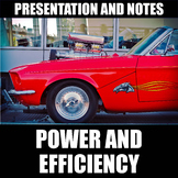 Power and Efficiency Presentation and Notes | Print | Digital