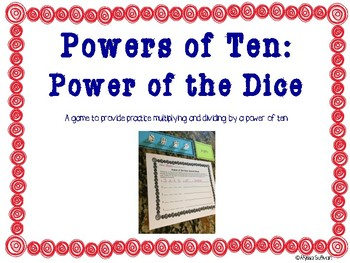 Powers of Ten: Power of the Dice Game (Multiplying and Dividing)