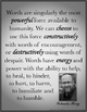 Power of Words - Inspirational Quote - Constructive or Destructive