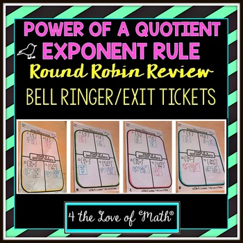 Power of a Quotient Round Robin Bell Ringer/Exit Tickets