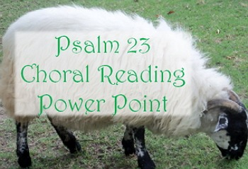 Psalms 23: Choral reading & PPT