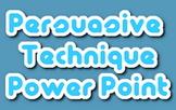 Power point: Persuasive techniques