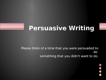 Power point: Persuasive writing: part 1