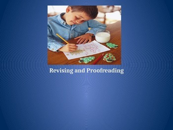 Power point: Revising and Proofreading Your Writing