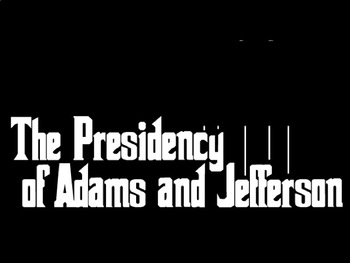 PowerPoint - Adams, Jefferson, and the Election of 1800
