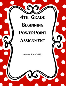 PowerPoint Assignment - Elementary - 4th Grade