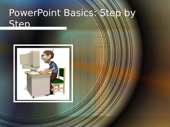 PowerPoint Basics--Step by Step