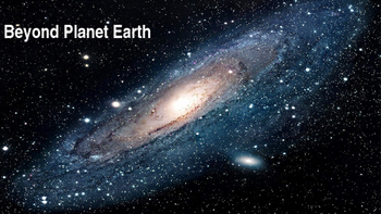 PowerPoint: Beyond Planet Earth