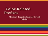 PowerPoint: Color-Related Greek Prefixes of Medical Terminology