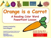 Orange is a Carrot Color Words Lesson PowerPoint & Printab