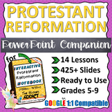 PowerPoint Companion for the Protestant Reformation Era In