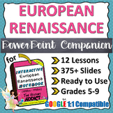 PowerPoint Companion for the Renaissance Era INB (European Renaissance) INB