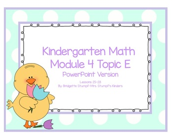 PowerPoint EngageNY Eureka Kindergarten Math Module 4 Topic E Lessons 25-28