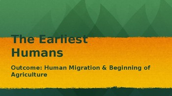 Human Migration & The Beginning of Agriculture PowerPoint Lecture