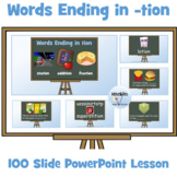 PowerPoint Lesson On Words Ending In 'tion' - 90 Slides