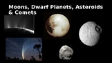 PowerPoint with Notetaking Guide: Moons, Dwarf Planets, Co