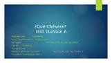 PowerPoint & Notes Guide ¡Qué Chévere! 1: Unit 1: Lesson A
