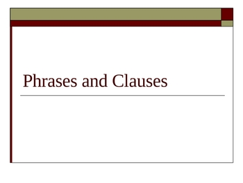 PowerPoint: Phrases and Clauses with practice questions