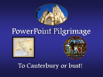 Canterbury Tales: PowerPoint Pilgrimage Introduction