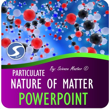 PowerPoint Presentation Particulate Nature of Matter