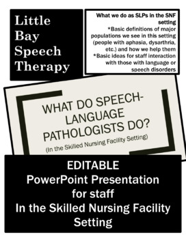 PowerPoint Presentation for Staff: What SLPs do in SNF Setting. EDITABLE.