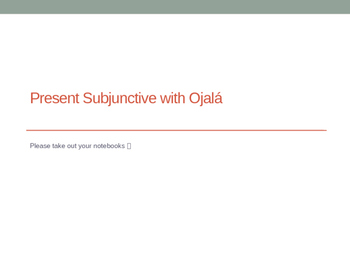 PowerPoint Presentation on Irregular Present Subjunctive with Ójala.