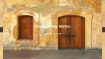 PowerPoint Presesntation: Conjugating Present Tense AR Ver