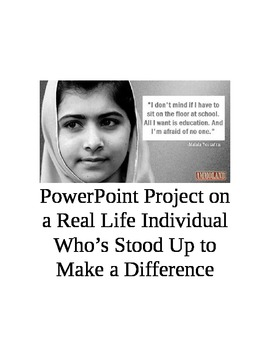 PowerPoint Project on a Real Life Individual Who's Stood Up to Make a Difference