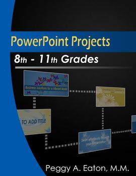 PowerPoint Projects 8th-11th grades