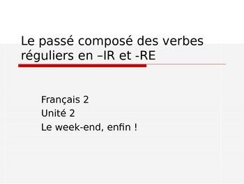 PowerPoint - Regular IR & RE verbs in Passé Composé