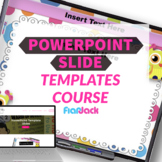 PowerPoint Slides Templates Course