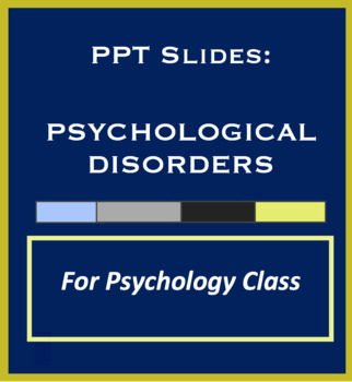 PowerPoint Slides for Psychology, Psychological Disorders; Causes, Overview