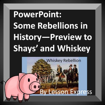Shays' vs Whiskey Rebellion PowerPoint