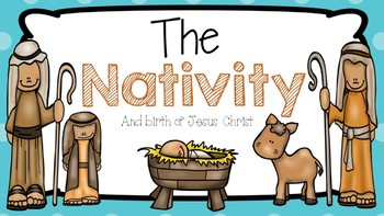 PowerPoint: The Nativity and birth of Jesus Christ