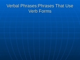 Grammar: Verbal Phrases (Participles, Gerunds, Infinitives