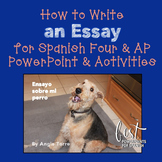 How to Write an Essay for Spanish 4 and AP PowerPoint and Activities