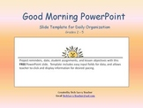 PowerPoint for Daily Classroom Organization FREE Good Morning Slide