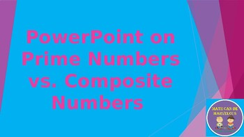 PowerPoint on Prime Numbers vs. Composite Numbers