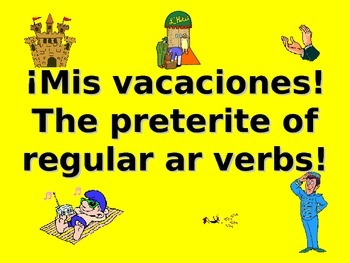 Spanish Teaching Resources. My Holiday/ Vacation & Preterite -ar Verbs.