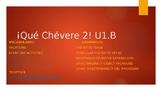 PowerPoint with Notes Guide ¡Qué Chévere! 2 Unit 1: Lesson B