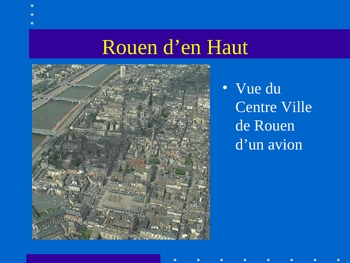 Powerpoint About Rouen, France (Normandy) - In French