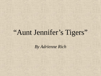 "Powerpoint: ""Aunt Jennifer's Tiger"" by Rich ..."