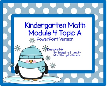 Powerpoint EngageNY Eureka Kindergarten Math Module 4 Topic A Lessons 1-6