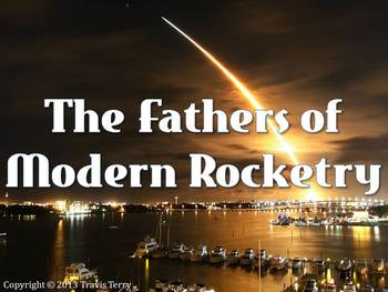 Powerpoint: Fathers of Modern Rocketry