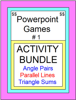 GEOMETRY POWERPOINT GAMES: BUNDLE #1 ANGLE PAIRS, TRIANGLE SUMS, PARALLEL LINES