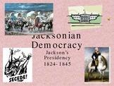 Powerpoint - Jacksonian Democracy: Presidency of Andrew Jackson