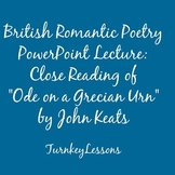 "Powerpoint Lecture: ""Ode on a Grecian Urn"" John Keats"