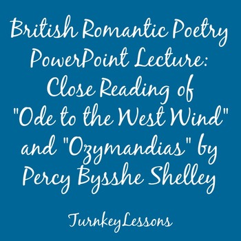 "Powerpoint Lecture: Shelley ""Ode to the West Wind"" ""Ozymandias"""