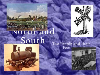 Powerpoint – North and South: The People and Economy - Civil War