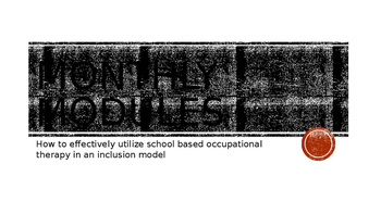 Powerpoint Presentation Using Monthly Modules for Inclusion OT